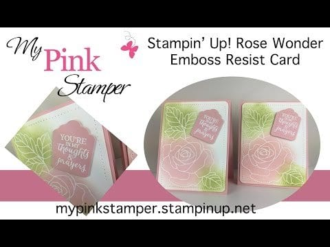 Thursday VIDEO Tutorial – Rose Wonder Sympathy Card with Emboss Resist