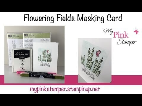 Flowering Fields Masking Technique Video Tutorial (Stampin' Up!) – Episode 463