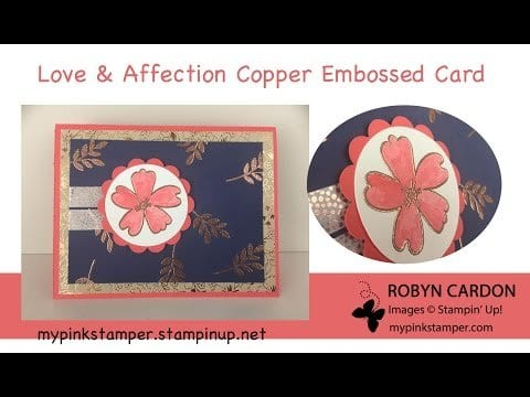 Love & Affection Copper Embossed Card VIDEO Tutorial!  Episode 479