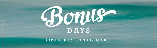 Don't forget about Bonus Days!!!