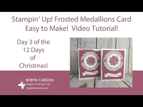 12 Days of Christmas – Day 3 – Frosted Medallion Quick Card Video Tutorial!